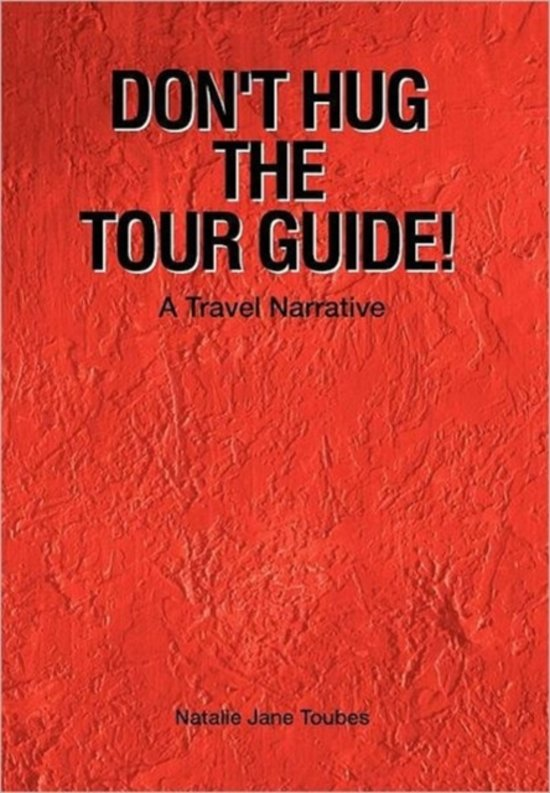Don't Hug the Tour Guide!