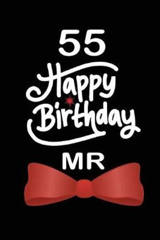 55 Happy birthday mr: funny and cute blank lined journal Notebook, Diary, planner Happy 55th fifty-fifth Birthday Gift for fifty five year o