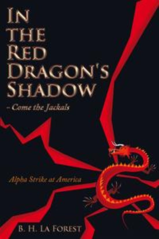 In The Red Dragon S Shadow Come Jackals