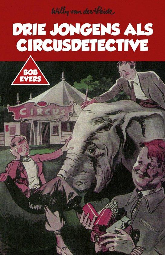 Bob Evers 8 Bob Evers Drie jongens als circusdetective