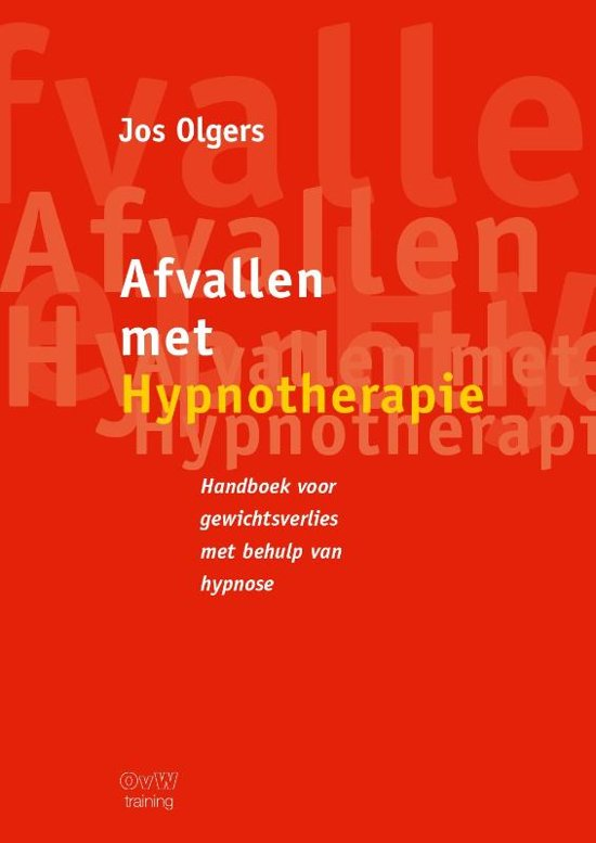 Afvallen met Hypnotherapie - Handboek voor gewichtsverlies met behulp van hypnose