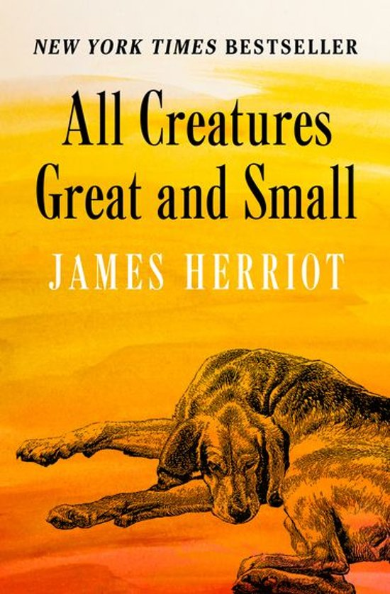 an analysis of all creatures great and small by james herriot Title: all creatures great and small by james herriot, author: st martin's press, name: all creatures great and small by james herriot, length: 21 pages, page: 1, published: 2014-04-16 for over forty years, readers have been thrilled by james herriot's deep love of life, extraordinary storytelling, and marvelous tales with over 80 million copies sold.
