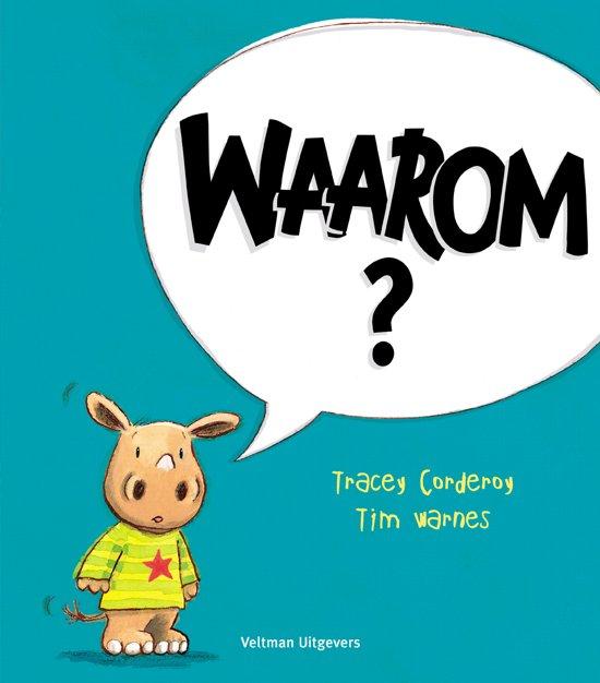 Waarom Dit Boek: Waarom?, Tracey Corderoy