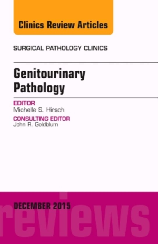 Genitourinary Pathology, An Issue of Surgical Pathology Clinics