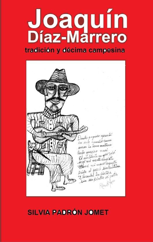 Joaquín Díaz Marrero. Tradicion y décima campesina