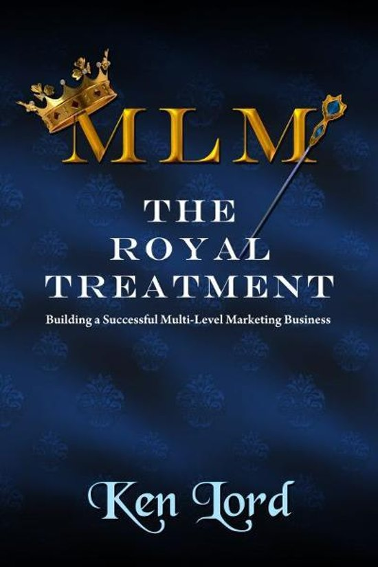 MLM: The Royal Treatment
