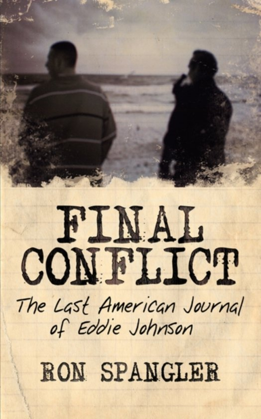 Final Conflict-The Last American Journal of Eddie Johnson