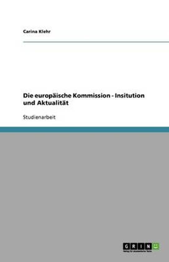 Die Europaische Kommission - Insitution Und Aktualitat