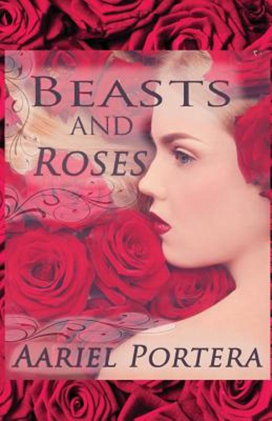 Beasts and Roses