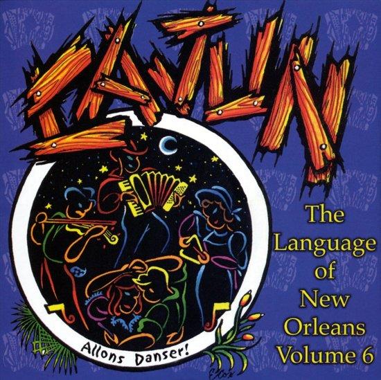 The Language of New Orleans, Vol. 6: Cajun