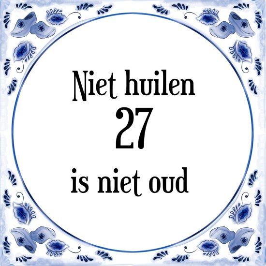 27 jaar bol.| Verjaardag Tegeltje met Spreuk (27 jaar: Niet huilen 27  27 jaar