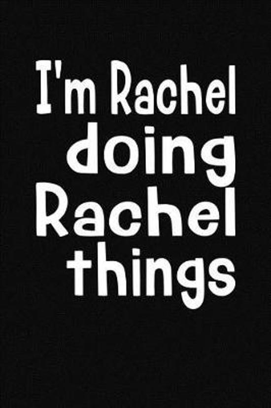 I'm Rachel Doing Rachel Things