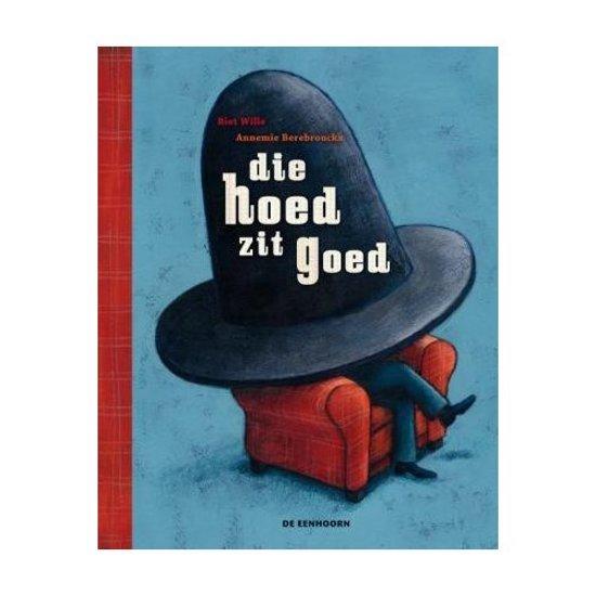 Cover van het boek 'Die hoed zit goed' van Riet Wille