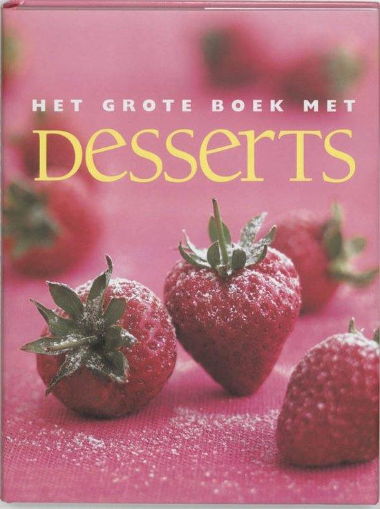 Boek cover Het grote boek met desserts van Div. (Hardcover)