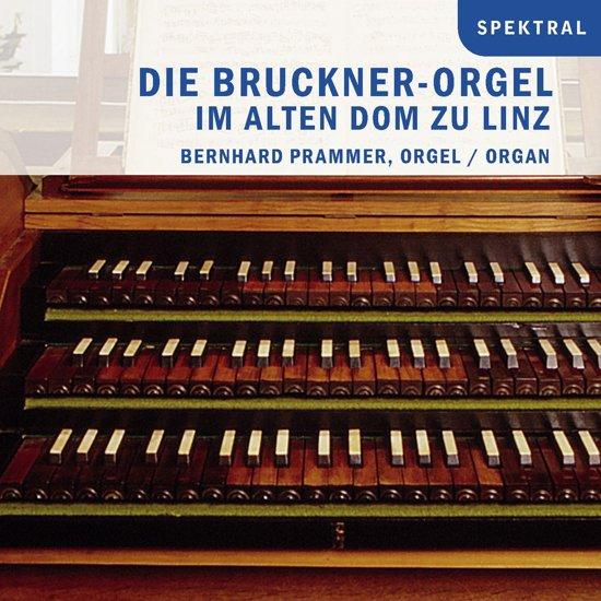 Die Bruckner-Orgel Im Alten Dom Zu