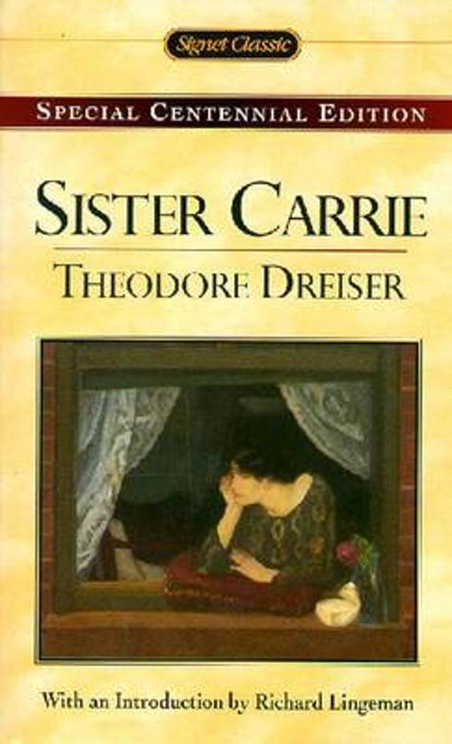 an analysis of theodore dreisers sister carrie