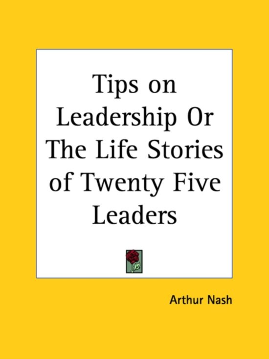 Tips on Leadership Or the Life Stories of Twenty Five Leaders (1929)