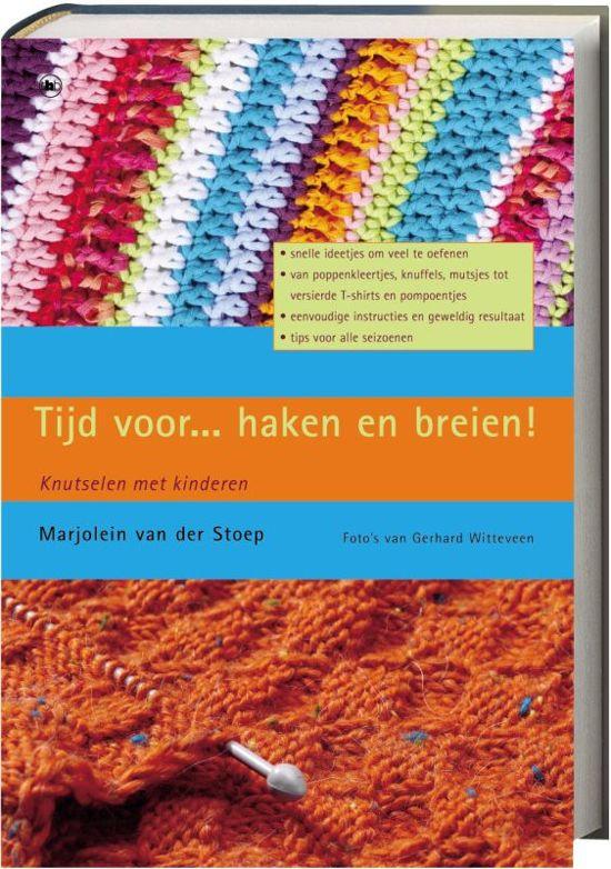 Bolcom Tijd Voor Haken En Breien Marjolein Van Der Stoep