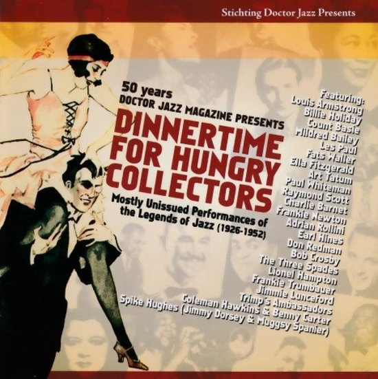 DINNERTIME FOR HUNGRY COLLECTORS - Mostly unissued Performances of the Legends Of Jazz (1926-1952) -DJ010