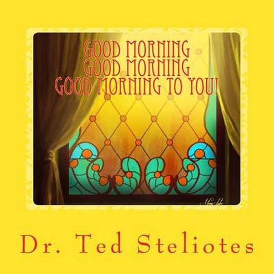 Bolcom Good Morning Good Morning Good Morning To You Dr Ted P