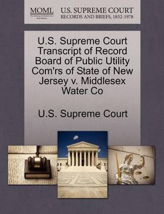 U.S. Supreme Court Transcript of Record Board of Public Utility Com'rs of State of New Jersey V. Middlesex Water Co