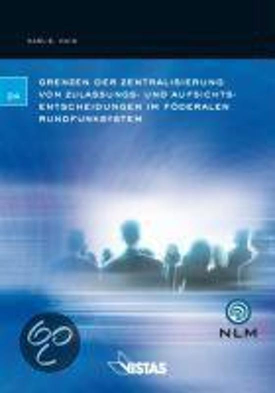 Grenzen der Zentralisierung von Zulassungs- und Aufsichtsentscheidungen im föderalen Rundfunksystem