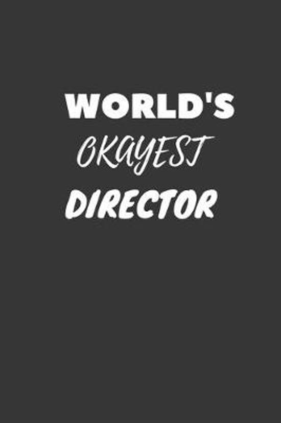World's Okayest Director Notebook: Lined Journal, 120 Pages, 6 x 9, Funny Dream Job, Starting New Career Gag Gift Journal Matte Finish