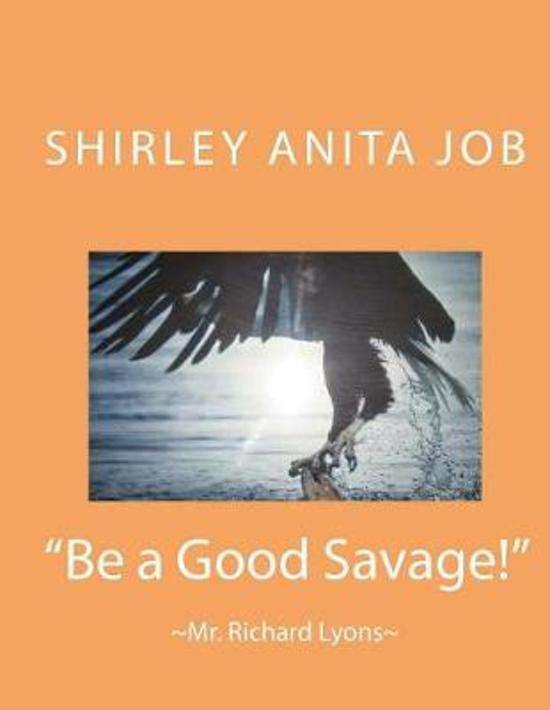 Be a Good Savage!