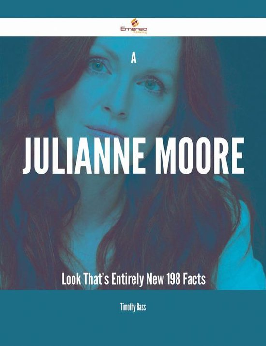 A Julianne Moore Look That's Entirely New - 198 Facts