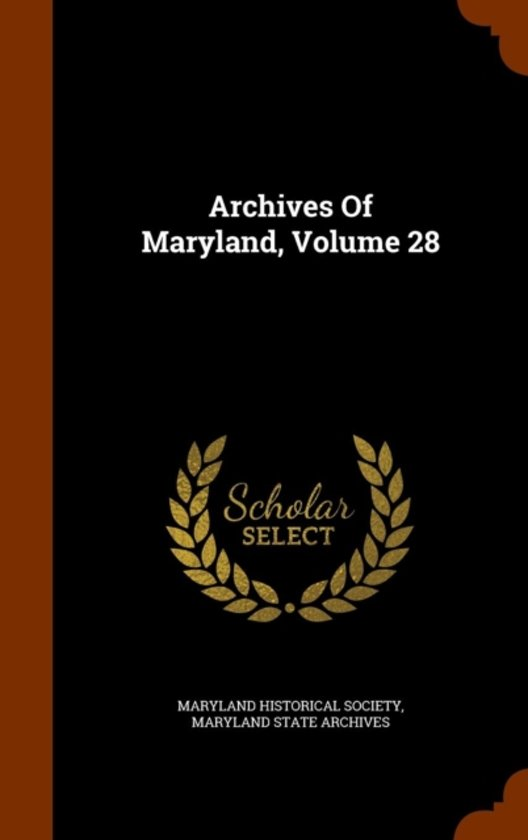 Archives of Maryland, Volume 28