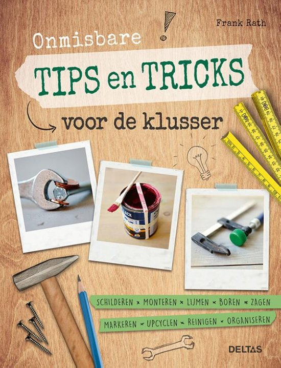 Boek cover Onmisbare tips en tricks voor de klusser van Frank Rath (Paperback)