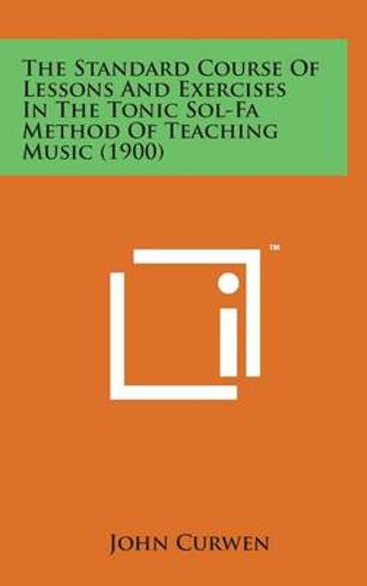 The Standard Course of Lessons and Exercises in the Tonic Sol-Fa Method of Teaching Music (1900)