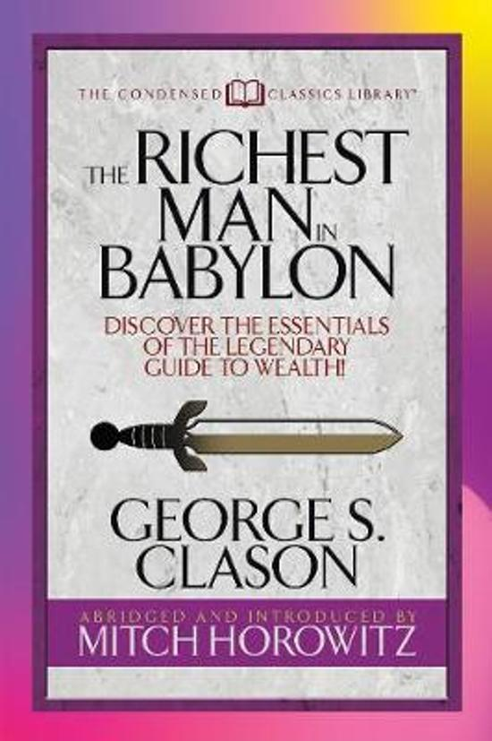 Boek cover The Richest Man in Babylon (Condensed Classics) van George S. Clason (Paperback)