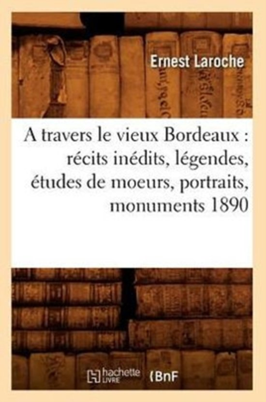 A Travers Le Vieux Bordeaux