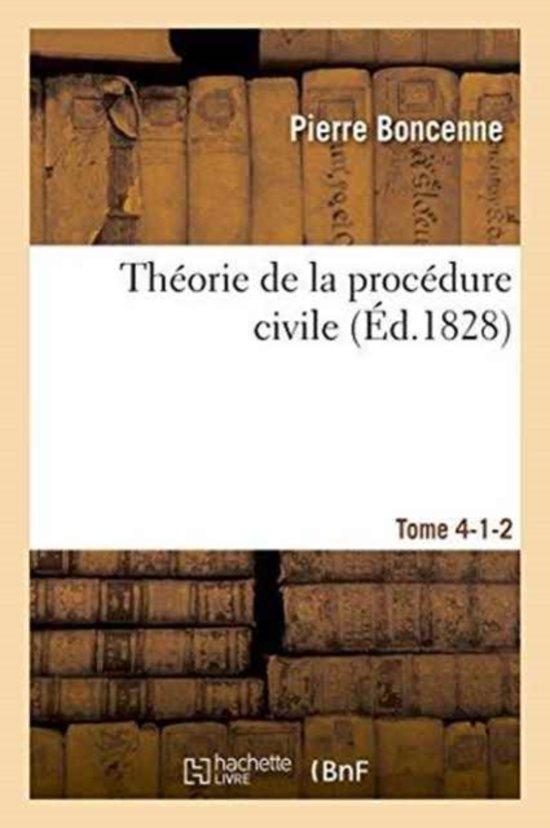 Th orie de la Proc dure Civile Tome 4-1-2