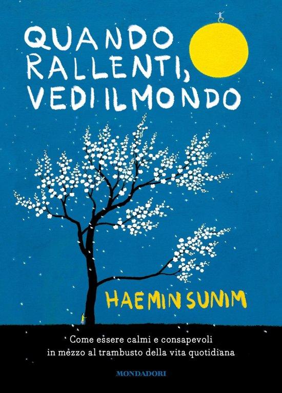 Boek cover Quando rallenti, vedi il mondo van Haemin Sunim (Onbekend)