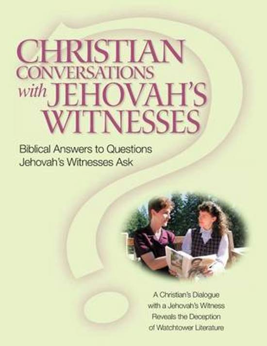 Christian Conversations with Jehovah's Witnesses