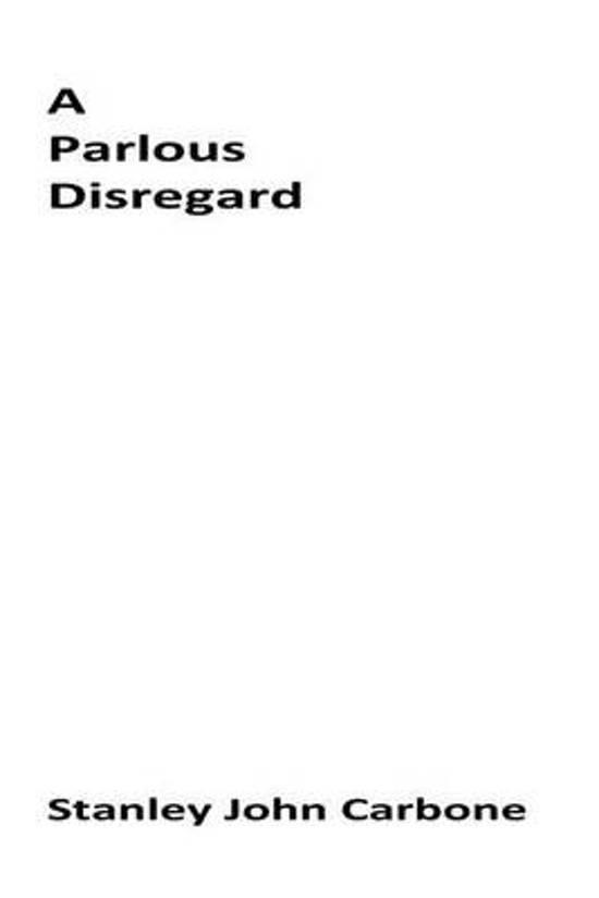 A Parlous Disregard