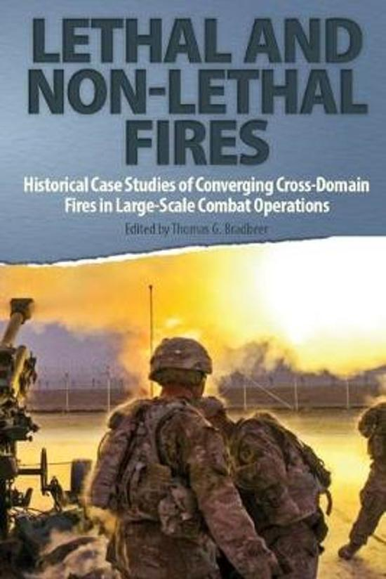 Lethal and Non-Lethal Fires: Historical Case Studies of Converging Cross-Domain Fires in Large-Scale Combat Operations