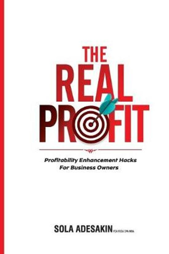 The Real Profit: Profit Enhancement Hacks For Business Owners