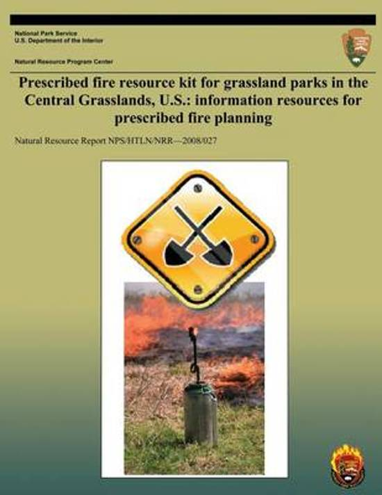 Prescribed Fire Resource Kit for Grassland Parks in the Central Grasslands, U.S.