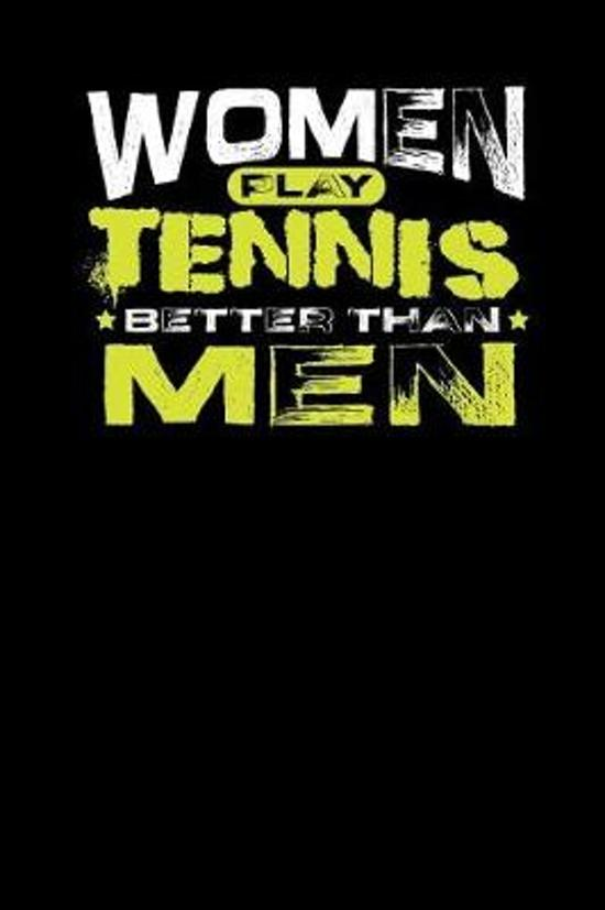 Women Play Tennis Better Than Men