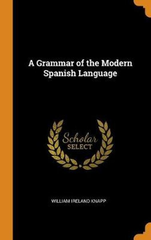 A Grammar of the Modern Spanish Language