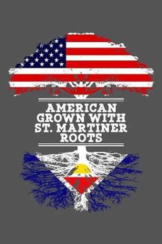 American Grown With St. Martiner Roots