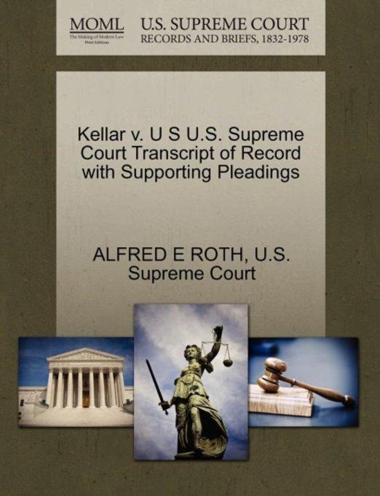 Kellar V. U S U.S. Supreme Court Transcript of Record with Supporting Pleadings