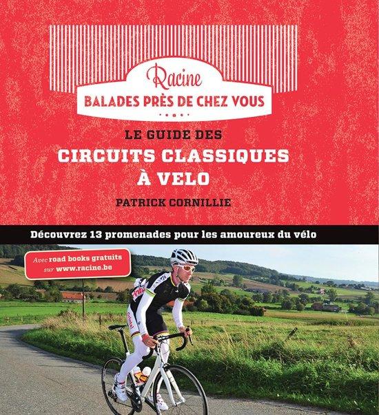 Boek cover Le guide des circuits classiques à vélo van Patrick Cornillie (Hardcover)