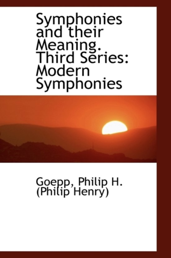 Symphonies and Their Meaning. Third Series