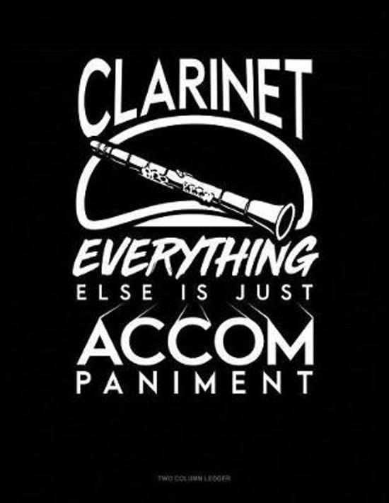 Clarinet, Everything Else Is Just Accompaniment