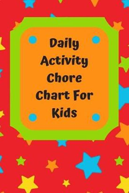 Daily Activity Chore Chart For Kids: Daily and Weekly Responsibility Tracker for Kids