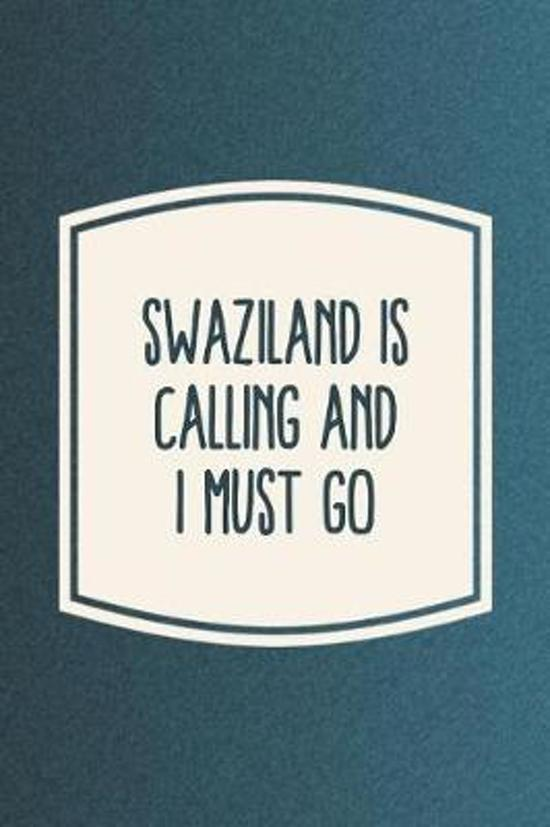 Swaziland Is Calling And I Must Go